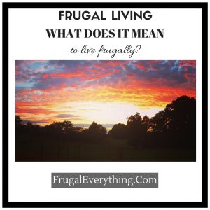 What does it mean to live frugally