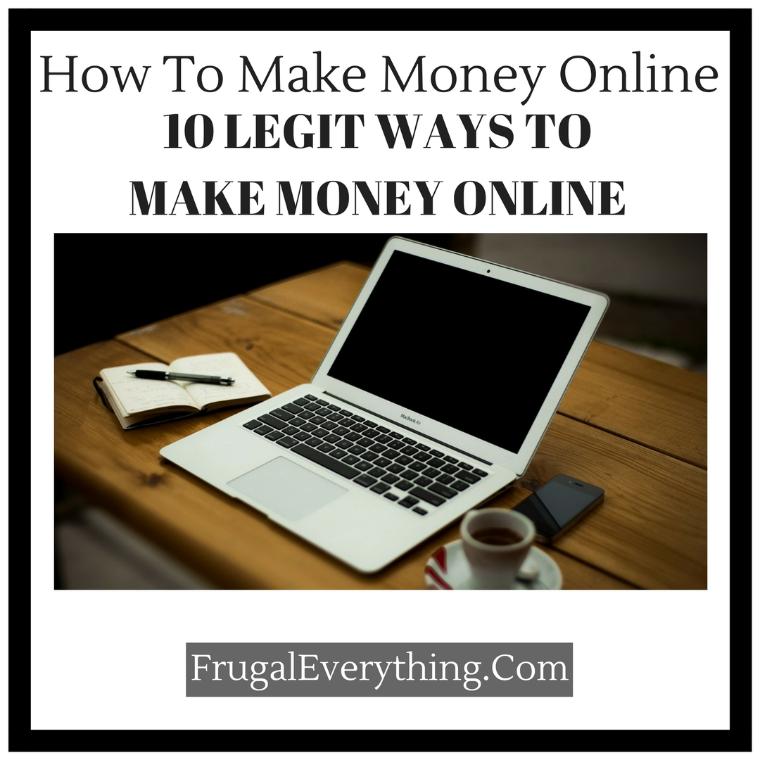 how to legit make money online how to make money online 10 legit ways to make money 9270