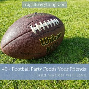 40 Football Party Foods Your Friends And Wallet Will Love